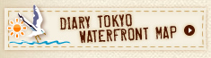 DIARY TOKYO WATERFRONT MAP
