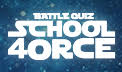 BATTLE  QUIZ SCHOOL 4ORCE
