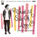 �wJust A Side Of Love�x Keishi Tanaka